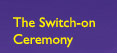 the switch on ceremony
